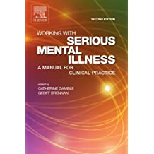 Working With Serious Mental Illness: A Manual for Clinical Practice, Second Edition
