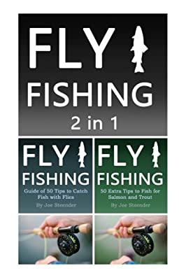Fly Fishing: 2 in 1 Guide of 100 Tips on Fly Fishing from CreateSpace Independent Publishing Platform