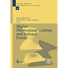 Higher Dimensional Varieties and Rational Points (Bolyai Society Mathematical Studies, Band 12)