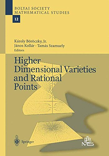 Higher Dimensional Varieties and Rational Points (Bolyai Society Mathematical Studies)