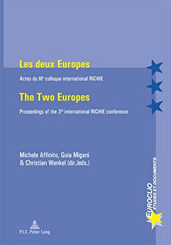 Les Deux Europes / The Two Europes: Actes Du IIE Colloque International RICHIE/Proceedings of the 3rd International RICHIE Conference