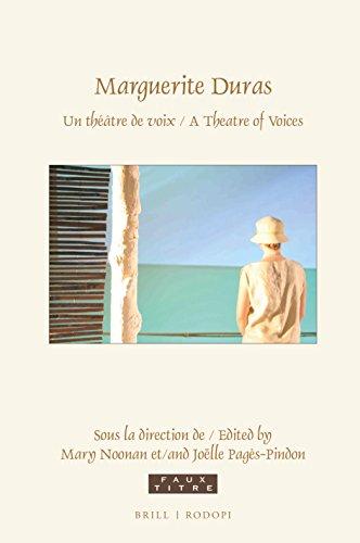 Marguerite Duras: Un Théâtre De Voix/ a Theatre of Voices
