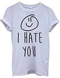 I Hate You X Smiley Cool Dope Funny Hipster Swag White Blanc Femme Homme Men Women Unisex Top T-Shirt