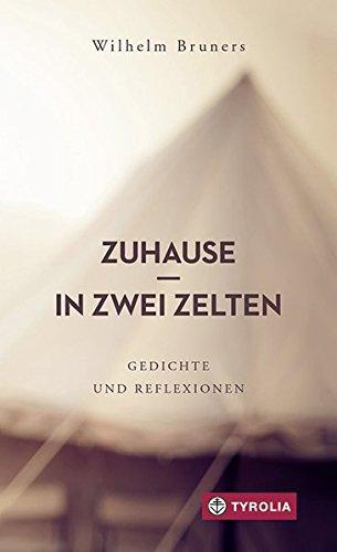 Preisvergleich Produktbild Zuhause in zwei Zelten: Gedichte und Reflexionen. Ein spirituelles Lesebuch. Mit einer Einführung von Karl-Josef Kuschel.