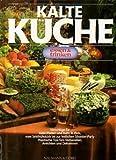 Für Familie und Gäste: kalte Küche [hrsg. von der Zeitschrift 'Essen & trinken']