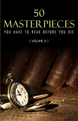 50 Masterpieces you have to read before you die vol: 2 (KathartikaTM Classics) (English Edition)