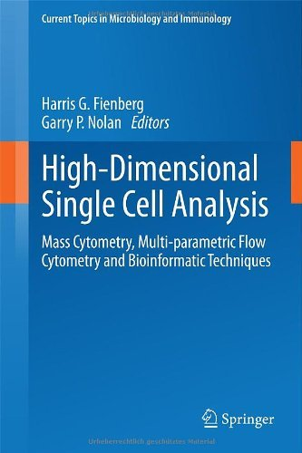High-Dimensional Single Cell Analysis: Mass Cytometry, Multi-parametric Flow Cytometry and Bioinformatic Techniques (Current Topics in Microbiology and Immunology) by Harris G. Fienberg (Editor), Garry P. Nolan (Editor) (8-May-2014) Hardcover
