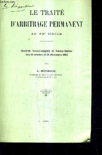 le-traite-d-39-arbitrage-permanant-au-xxe-siecle-accors-franco-anglais-et-franco-italien-des-14-octobre-et-25-decembre-1903-plaquette