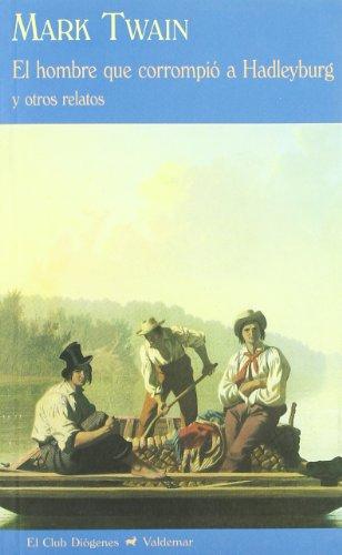 El hombre que corrompió a Hadleyburg: Y otros relatos (El Club Diógenes) por Mark Twain