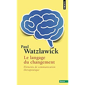 Le langage du changement. Eléments de communication thérapeutique