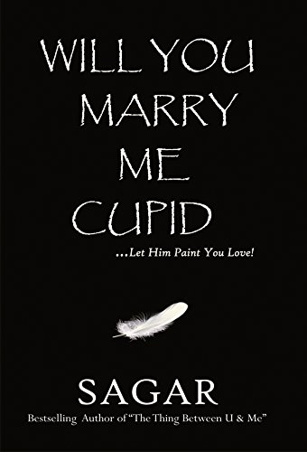 Will you marry me cupid ebook sagar sahu at amazon will you marry me cupid by sagar sahu fandeluxe Ebook collections