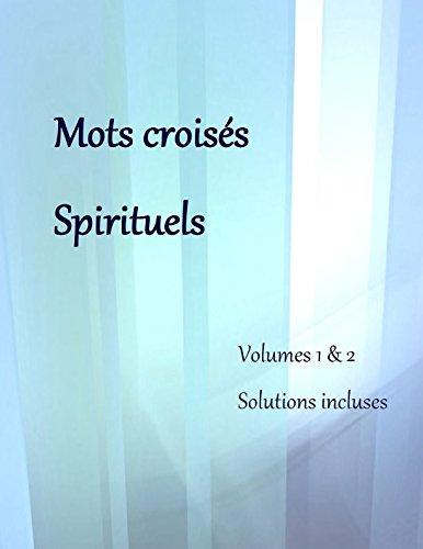 Mots croiss spirituels: Volumes 1 et 2