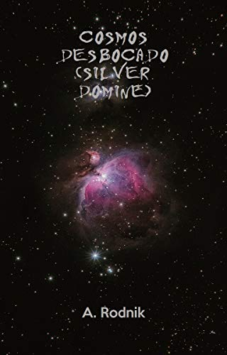 Cosmos desbocado (Silver Domine) por A Rodnik