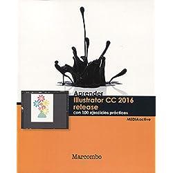Aprender Illustrator CC release 2016 con 100 ejercicios prácticos (APRENDER...CON 100 EJERCICIOS PRÁCTICOS)