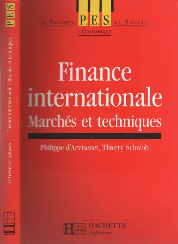 FINANCE INTERNATIONALE. Marchés et techniques par Thierry Schwob