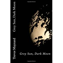 Grey Sun, Dark Moon