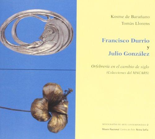 Francisco Durrio y Julio González : orfebrería en el cambio de siglo