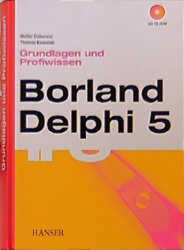 Borland Delphi 5 Grundlagen und Profiwissen