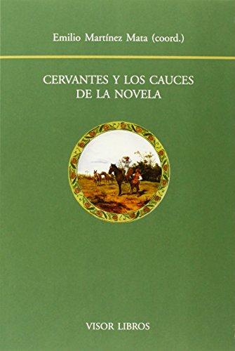 Cervantes y los cauces de la novela (Biblioteca Filológica Hispana, Band 146)