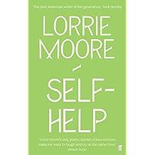 Self-Help by Lorrie Moore (1-May-2010) Paperback