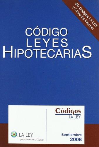 Código leyes hipotecarias: septiembre 2008 (Códigos La Ley) por Aa.Vv.