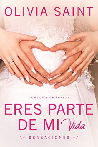 Eres parte de mi Vida: Sensaciones (Novela Romántica nº 1) eBook ...
