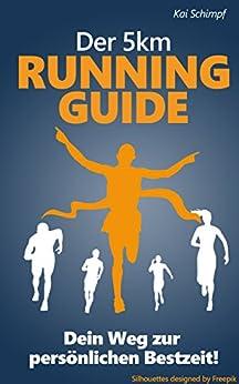 Der 5 km Running-Guide: Dein Weg zur persönlichen Bestzeit