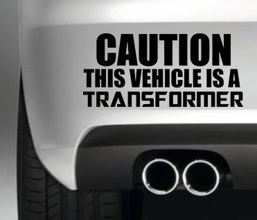 CAUTION THE VEHICLE IS A TRANSFORMER CAR BUMPER STICKER FUNNY BUMPER STICKER CAR VAN 4X4 WINDOW PAINTWORK DECAL GRAPHIC