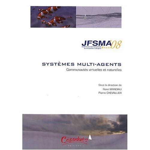 Journées francophones sur les systèmes multi-agents : Communautés virtuelles et naturelles - Actes des JFSMA'08, 15-17 octobre 2008, Brest