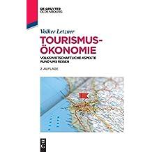 Tourismusökonomie: Volkswirtschaftliche Aspekte rund ums Reisen