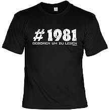 T-Shirt - Top Geschenk zum 35. Geburtstag # 1981 Geboren um zu Leben! Motivshirt, Farbe: schwarz