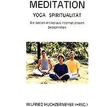 Meditation - Yoga - Spiritualität: Die besten Artikel aus internationalen Zeitschriften