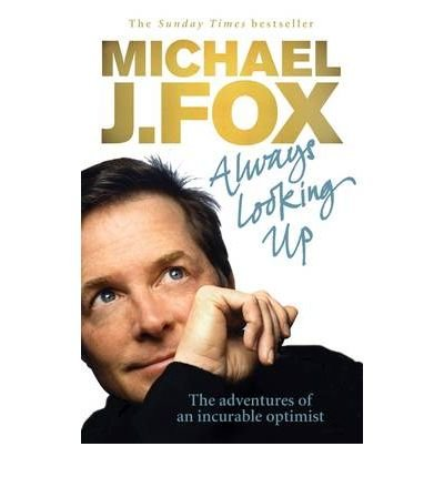 (Always Looking Up: The Adventures of an Incurable Optimist) By Fox, Michael J. (Author) Paperback on (03 , 2010)