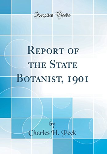 Report of the State Botanist, 1901 (Classic Reprint)