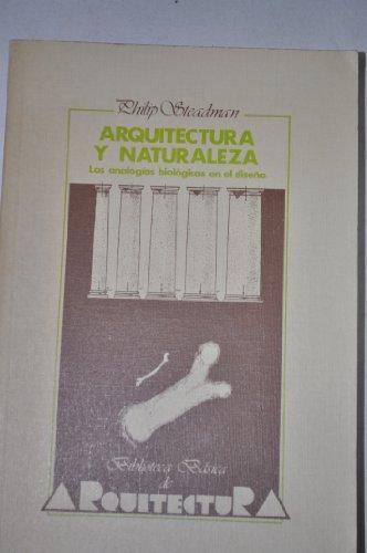Arquitectura y naturaleza : las analogias biologicas en el diseño (Arte Y Estetica Ar)
