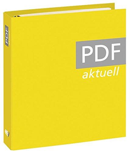 PDF Aktuell: Schnelles und sicheres Arbeiten mit Acrobat und dem PDF-Format