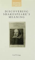 Discovering Shakespeares Meaning (Contemporary Interpretations of Shakespeare)