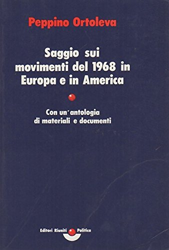 Saggio sui movimenti del 1968 in Europa e in America con un'antologia di materiali e documenti