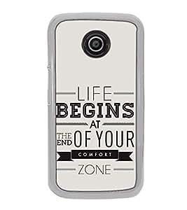Fuson Designer Back Case Cover for Motorola Moto E :: Motorola Moto E XT1021 :: Motorola Moto E Dual SIM :: Motorola Moto E Dual SIM XT1022 :: Motorola Moto E Dual TV XT1025 (start of your comfort zone sentense)