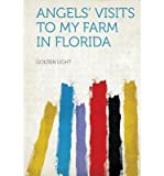 [ ANGELS VISITS TO MY FARM IN FLORIDA ] Light, Golden (AUTHOR ) Jan-28-2013 Paperback