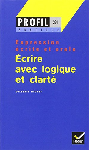Ecrire avec logique et clarté, expression écrite et orale