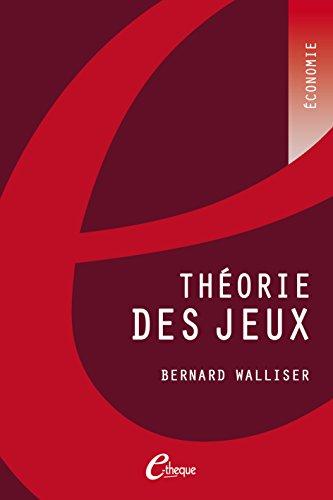 Théorie des jeux (2e édition) (NUM.ECONOMIE) par Bernard Walliser