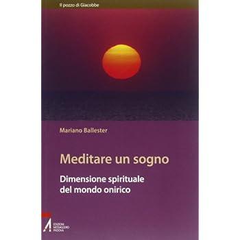 Meditare Un Sogno. Dimensione Spirituale Del Mondo Onirico