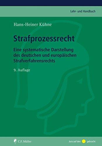 Strafprozessrecht: Eine systematische Darstellung des deutschen und europäischen Strafverfahrensrechts (C.F. Müller Lehr- und Handbuch) - Verteidigung Behandlung