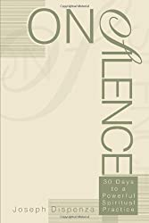 On Silence: 30 Days to a Powerful Spiritual Practice by Joseph Dispenza (2003-07-20)