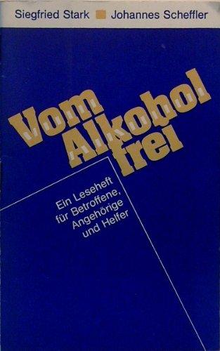 Vom Alkohol frei : e. Leseh. für Betroffene, Angehörige u. Helfer