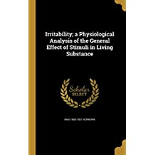 Irritability; A Physiological Analysis of the General Effect of Stimuli in Living Substance