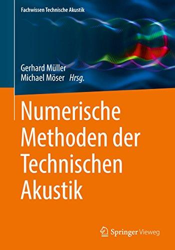 Numerische Methoden der Technischen Akustik (Fachwissen Technische Akustik) (Numerische Methoden Für Maschinenbau)