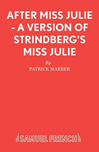 After Miss Julie - A Version of Strindberg's Miss Julie: Play (French's Acting Editions)