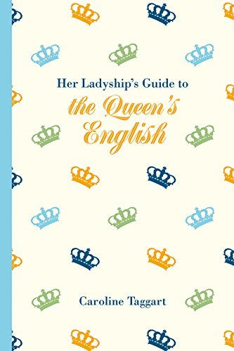 Her Ladyship's Guide to the Queen's English por Caroline Taggart